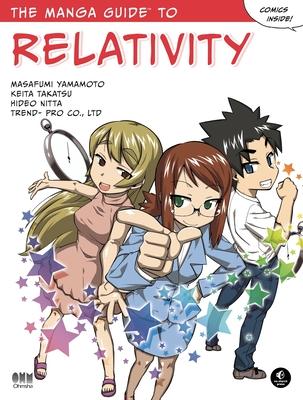 The Manga Guide to Relativity - Nitta, Hideo, and Yamamoto, Masafumi, and Takatsu, Keita