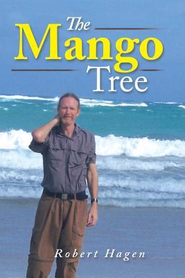 The Mango Tree - Hagen, Robert