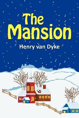 The Mansion - Van Dyke, Henry