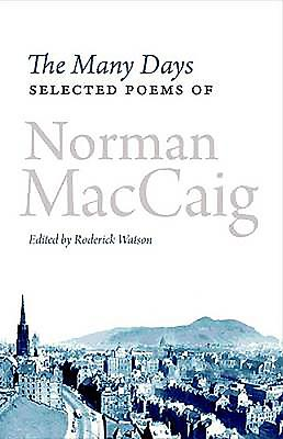 The Many Days: Selected Poems of Norman MacCaig - Watson, Roderick