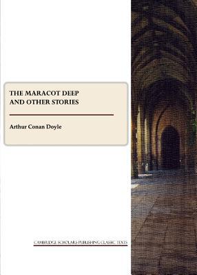 The Maracot Deep and Other Stories - Doyle, Arthur Conan, Sir