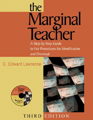 The Marginal Teacher: A Step-By-Step Guide to Fair Procedures for Identification and Dismissal - Lawrence, C Edward (Editor)