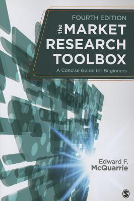 The Market Research Toolbox: A Concise Guide for Beginners - McQuarrie, Edward F, Professor
