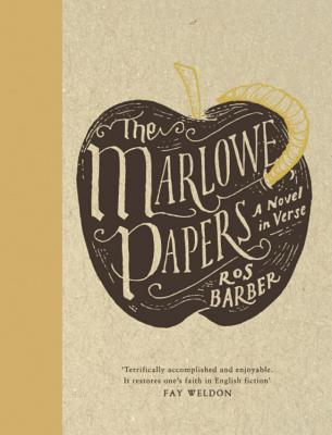 The Marlowe Papers: A Novel in Verse - Barber, Ros