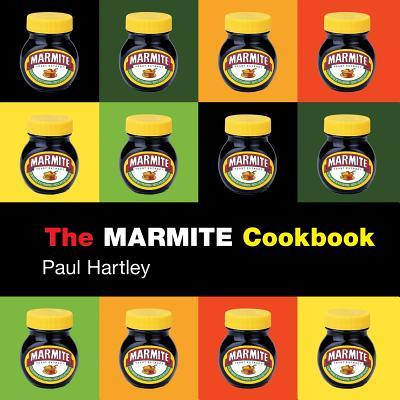 The Marmite Cookbook - Hartley, Paul