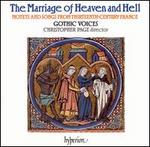 The Marriage of Heaven and Hell: Motets and Songs from Thirteenth-Century France