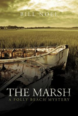 The Marsh: A Folly Beach Mystery - Noel, Bill