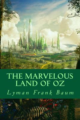 The Marvelous Land of Oz - Baum, L Frank, and Montoto, Natalie (Editor)