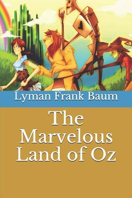 The Marvelous Land of Oz - Baum, Lyman Frank