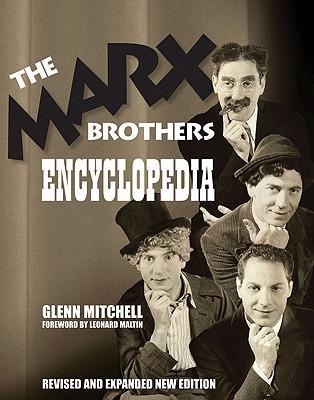 The Marx Brothers Encyclopedia - Mitchell, Glenn, and Maltin, Leonard (Foreword by)