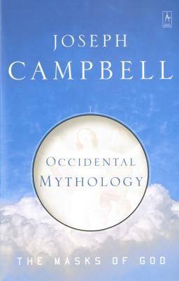 The Masks of God: Occidental Mythology v. 3 - Campbell, Joseph