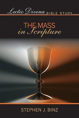 The Mass in Scripture - Binz, Stephan J
