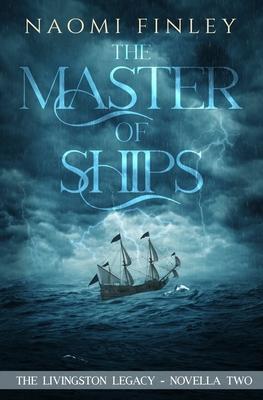 The Master of Ships: Charles's Story - Finley, Naomi
