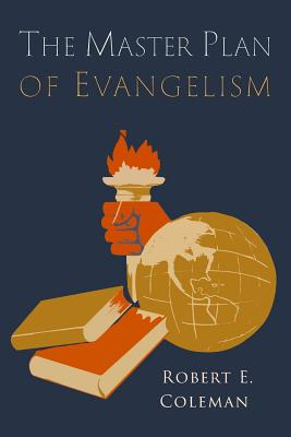 The Master Plan of Evangelism - Coleman, Robert E, and Rees, Paul (Introduction by)