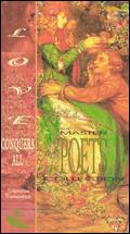The Master Poets Collection: Love Conquers All -