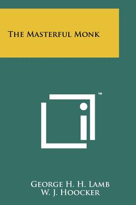 The Masterful Monk - Lamb, George H H, and Hoocker, W J