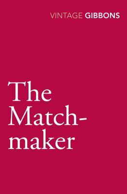 The Matchmaker - Gibbons, Stella