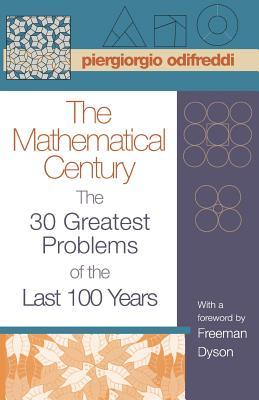 The Mathematical Century: The 30 Greatest Problems of the Last 100 Years - Odifreddi, Piergiorgio