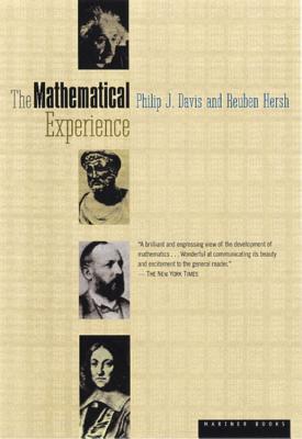 The Mathematical Experience - Davis, Philip J, and Davis, Phillip J, and Hersh, Reuben