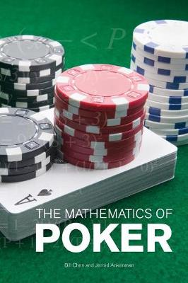 The Mathematics of Poker - Chen, Bill, and Ankenman, Jerrod