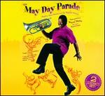 The May Day Parade: Bugles, Bass Drums And The Baptist Church