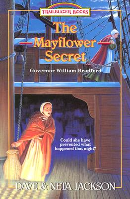 The Mayflower Secret: Governor William Bradford - Jackson, Dave, and Jackson, Neta