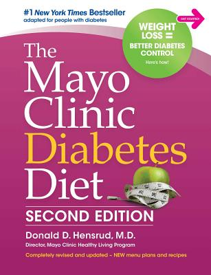 The Mayo Clinic Diabetes Diet: 2nd Edition: Revised and Updated - Hensrud, Donald D, P
