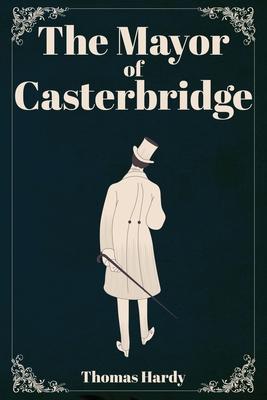 The Mayor of Casterbridge - Hardy, Thomas