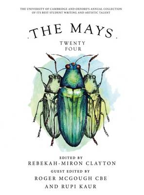 The Mays Twenty Four: New Writing / Artwork from Cambridge and Oxford Universities 2016 - Clayton, Rebekah-Miron (Editor), and McGough, Roger (Editor), and Kaur, Rupi (Editor)