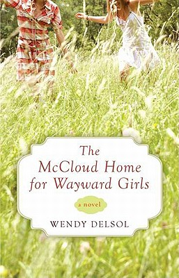 The McCloud Home for Wayward Girls - Delsol, Wendy
