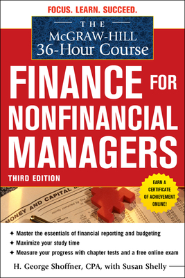 The McGraw-Hill 36-Hour Course: Finance for Non-Financial Managers 3/E - Shoffner, H George, and Shelly, Susan, and Cooke, Robert A