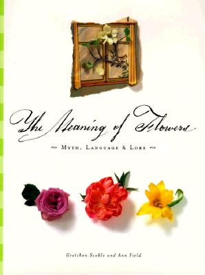 The Meaning of Flowers: Myth, Language & Lore