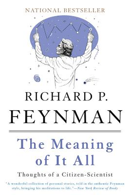 The Meaning of It All: Thoughts of a Citizen-Scientist - Feynman, Richard P