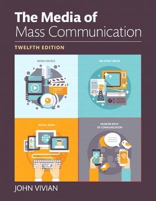 The Media of Mass Communication - Vivian, John