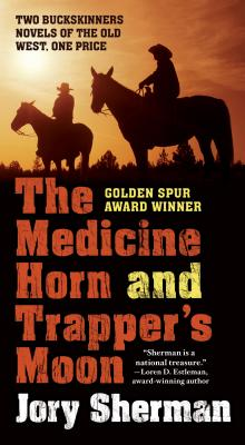 The Medicine Horn and Trapper's Moon - Sherman, Jory
