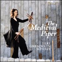 The Medieval Piper - Silke Gwendolyn Schulze (pipe); Silke Gwendolyn Schulze (recorder); Silke Gwendolyn Schulze (triangle);...