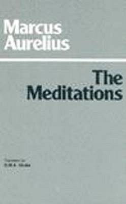 The Meditations - Aurelius, Marcus, and Grube, G M a (Translated by)