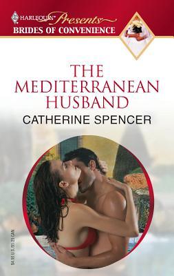The Mediterranean Husband - Spencer, Catherine