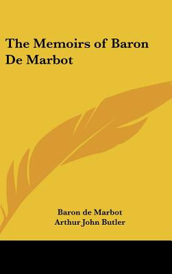 The Memoirs of Baron de Marbot - Marbot, Baron De, and Butler, Arthur John (Translated by)