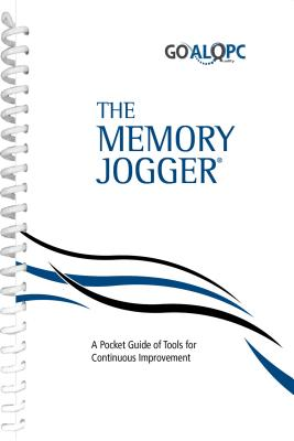 The Memory Jogger: A Pocket Guide of Tools for Continuous Improvement - GOAL/QPC (Creator)