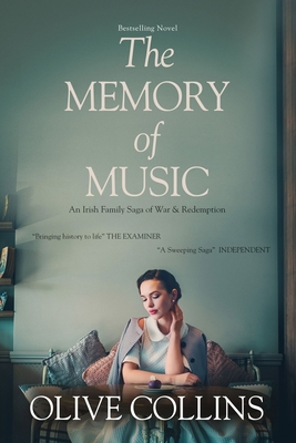 The Memory of Music: One Irish family - One hundred turbulent years: 1916 to 2016 - Collins, Olive