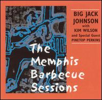 The Memphis Barbecue Sessions - Big Jack Johnson & Kim Wilson