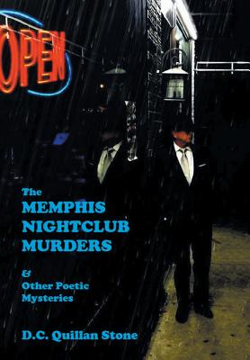 The Memphis Nightclub Murders & Other Poetic Mysteries - Stone, D C Quillan