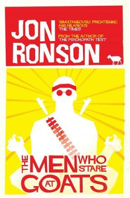 The Men Who Stare at Goats. Jon Ronson - Ronson, Jon