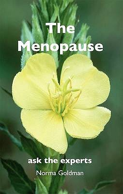 The Menopause: Ask the Experts - Goldman, Norma