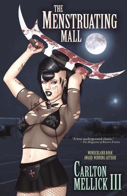 The Menstruating Mall - Mellick, Carlton, III