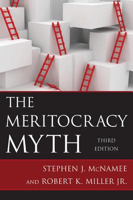 The Meritocracy Myth - McNamee, Stephen J