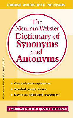 The Merriam-Webster Dictionary of Synonyms and Antonyms - Merriam-Webster (Editor)