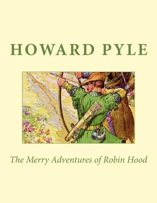 The Merry Adventures of Robin Hood - Pyle, Howard