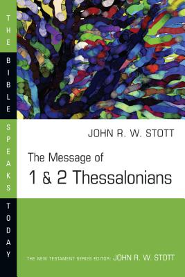 The Message of 1 & 2 Thessalonians - Stott, John, Dr.